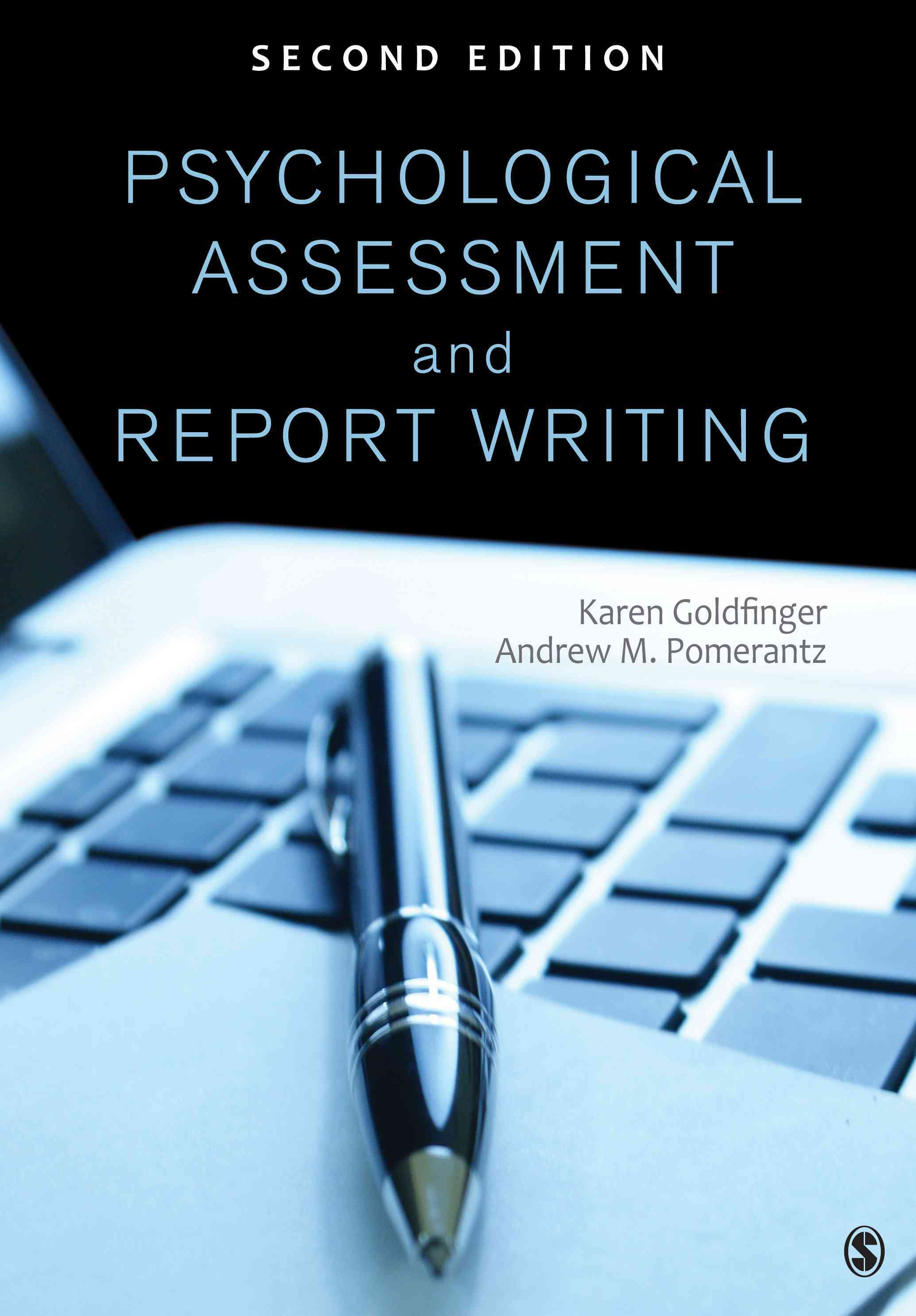 Psychological Assessment and Report Writing By Goldfinger, Karen B./ Pomerantz, Andrew M.